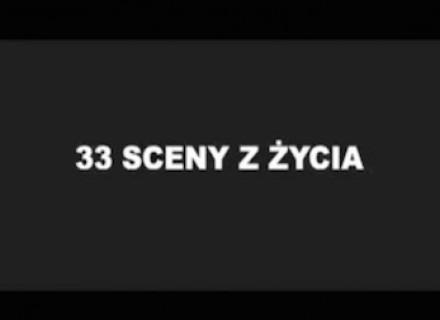 33 sceny z życia